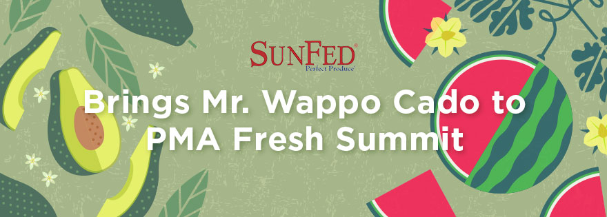 SunFed Brings Mr. Wappo Cado to PMA Fresh Summit