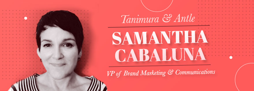 Samantha Cabaluna Joins Tanimura & Antle as Vice President of Brand Marketing & Communications