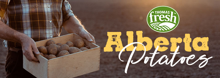 Thomas Fresh's Alberta-Grown Potatoes Coming to Stores