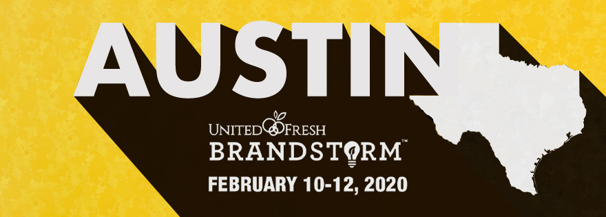 United Fresh Moves Fifth Annual BrandStorm™ to Austin, Texas