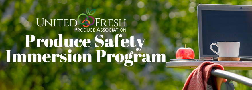 United Fresh Produce Association Accepting Applications for Class Two of the Produce Safety Immersion Program