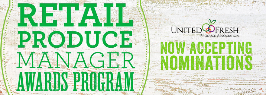 Nominations Are Being Accepted for 2019 Retail Produce Manager Awards Program