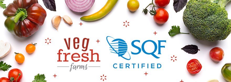 Veg-Fresh Farms Celebrates 30th Anniversary and Obtains Safe Quality Foods Certification