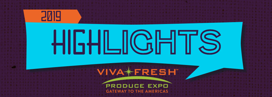 Viva Fresh Expo 2019 Highlights