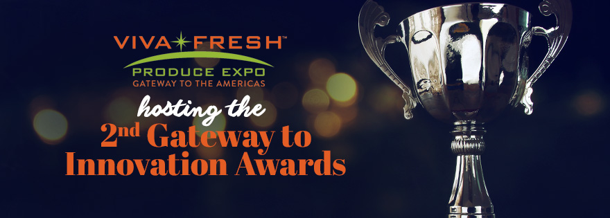 Viva Fresh Expo Expands Gateway to Innovation Awards