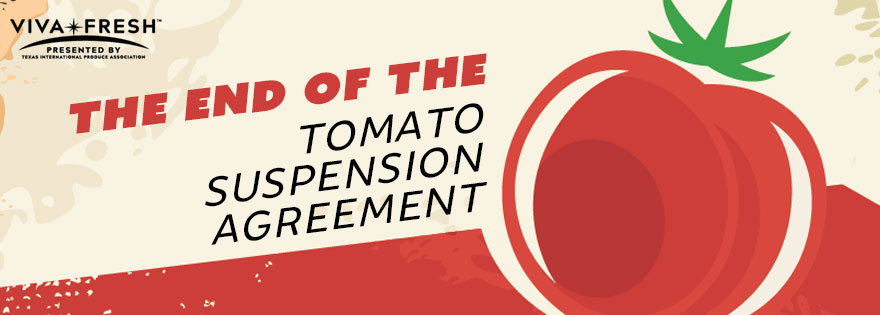 Part Two: Viva Fresh Experts Discuss Tomato Suspension Agreement