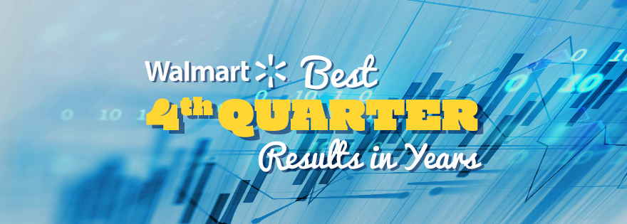Walmart Reports Strong 4th Quarter Results