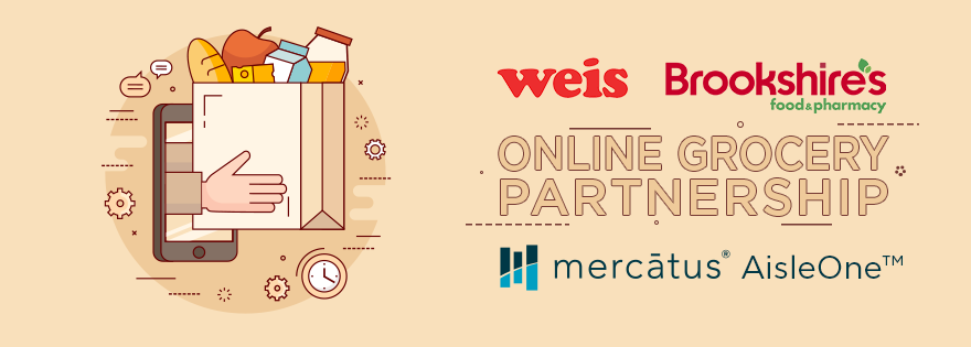 Weis Markets and Brookshire Grocery Co. Select AisleOne™ from Mercatus for Online Shopping