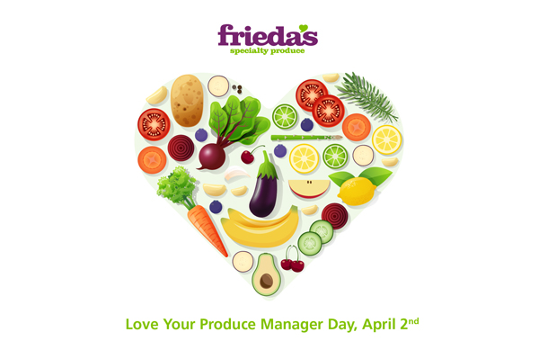 Frieda's has declared April 2 as Love Your Produce Manager Day, encouraging everyone to recognize the hard work produce department teams are putting in every day