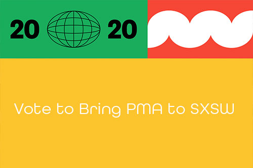 PMA announced that it is bidding to join the education lineup at the next South by Southwest (SXSW) for the second year in a row