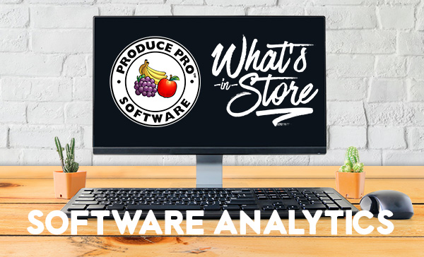 What's in Store for Produce Pro Software Analytics